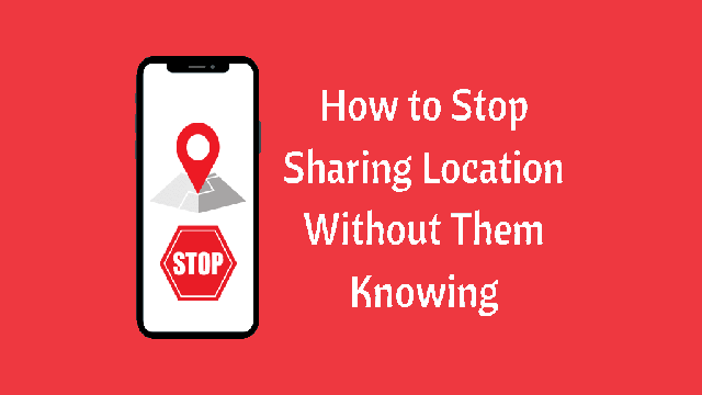 hide location on iPhone without them knowing