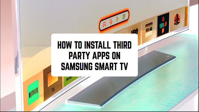 How-to-Install-3rd-Party-Apps-on-Samsung-Smart-Tv